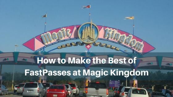 how to make the best of fastpasses at magic kingdom