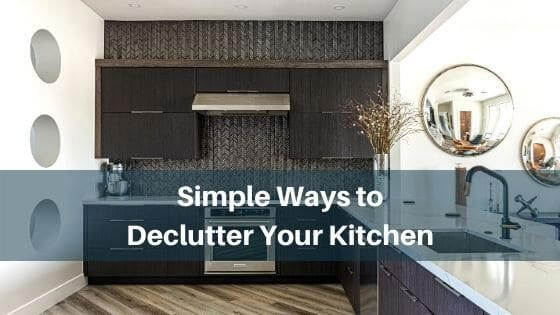 simple ways to declutter your kitchen