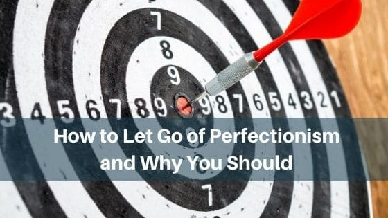 how to let go of perfectionism