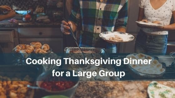 cooking thanksgiving dinner for a large group