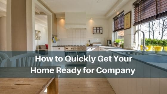 how to get your home ready for company