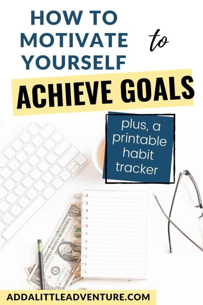 How to motivate yourself to achieve goals