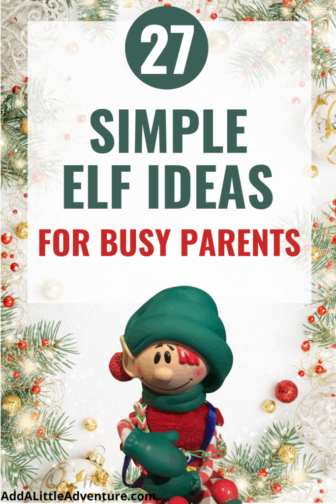 27 Easy Elf Ideas for Busy Parents