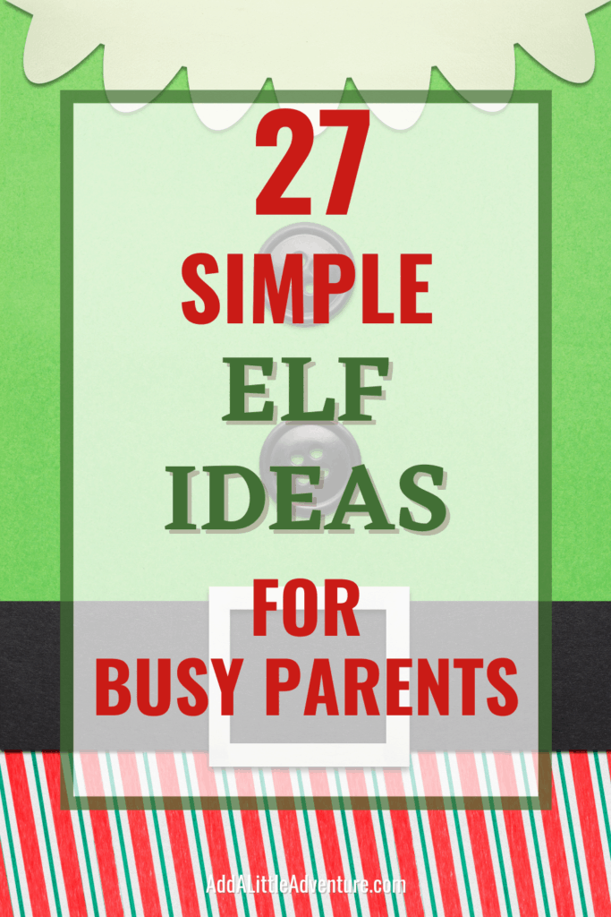 27 simple elf ideas for busy parents