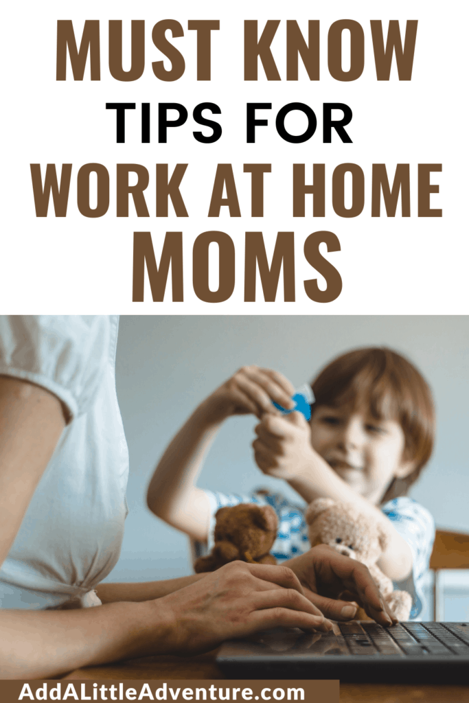 Must Know Tips for Work at Home Moms
