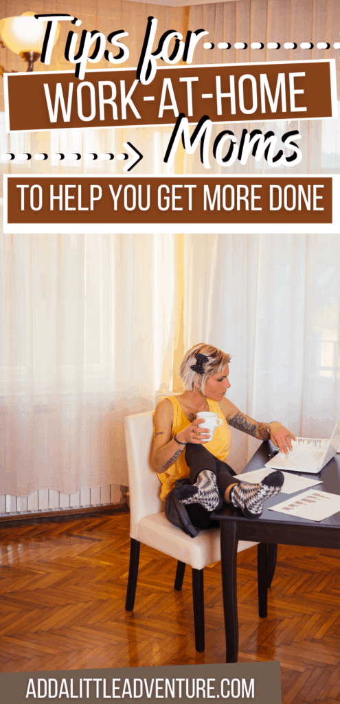 Tips for Work at Home Moms to Help You Get More Done