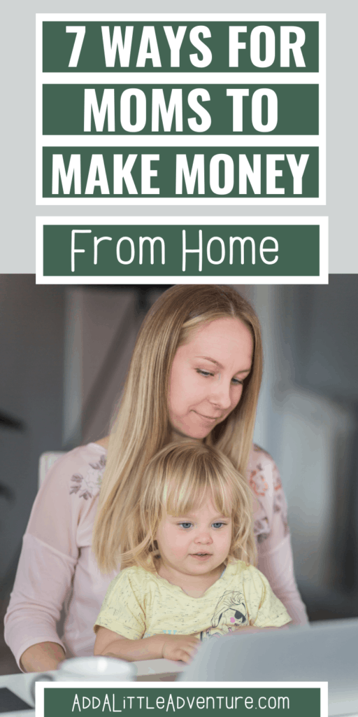 7 ways for moms to make money from home